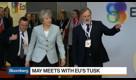 U.K.'s May Seeks Assurances in Meeting With EU's Tusk