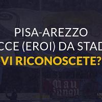 Pisa-Arezzo: i vero eroi dell'Arena. Vi riconoscete?